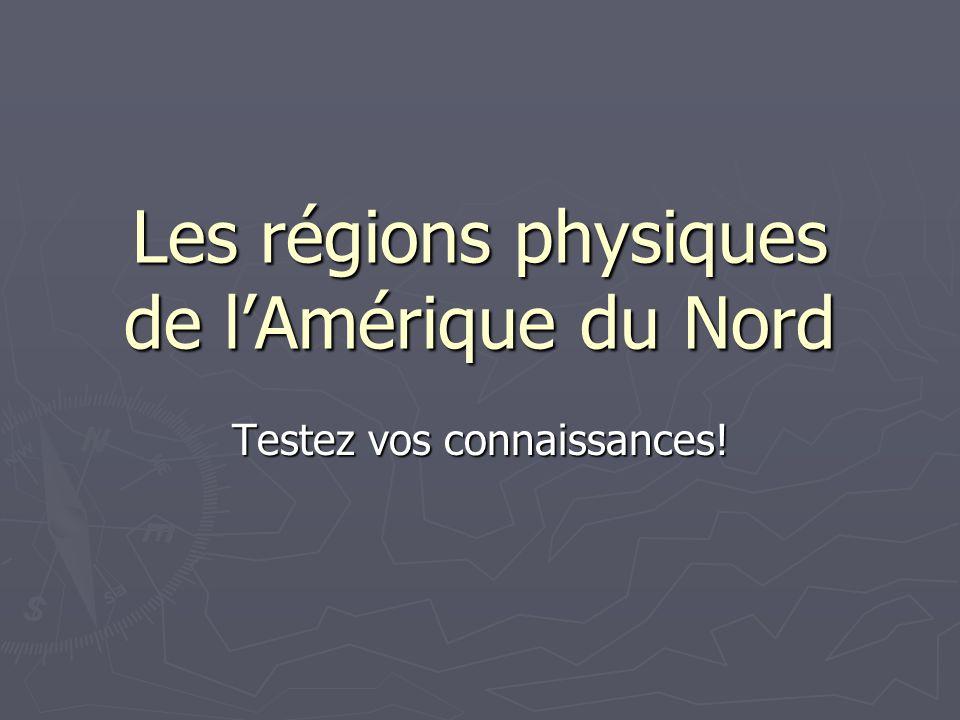 Les régions physiques de l'Amérique du Nord