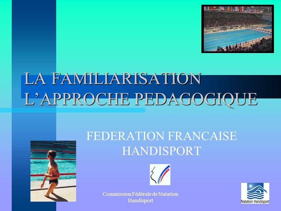 LA FAMILIARISATION L'APPROCHE PEDAGOGIQUE