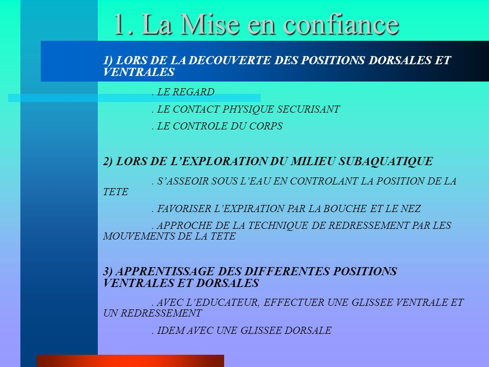 1. La Mise en confiance 1) LORS DE LA DECOUVERTE DES POSITIONS DORSALES ET VENTRALES. . LE REGARD.