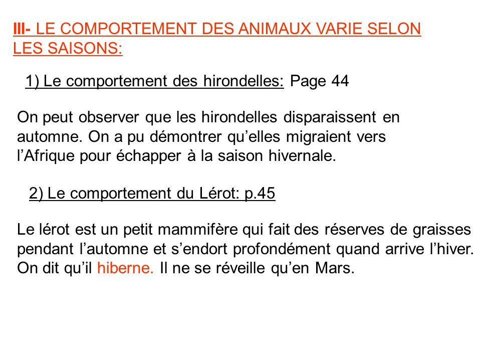 III- LE COMPORTEMENT DES ANIMAUX VARIE SELON LES SAISONS: