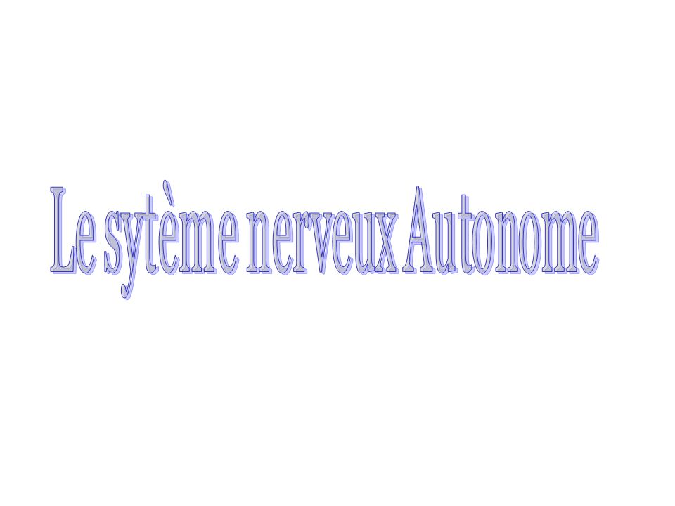 Le sytème nerveux Autonome