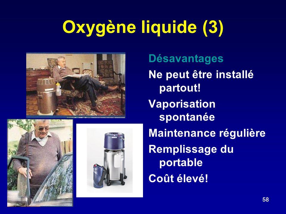 Oxygène liquide (3) Désavantages Ne peut être installé partout!
