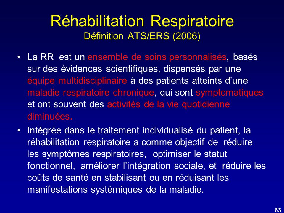 Réhabilitation Respiratoire Définition ATS/ERS (2006)