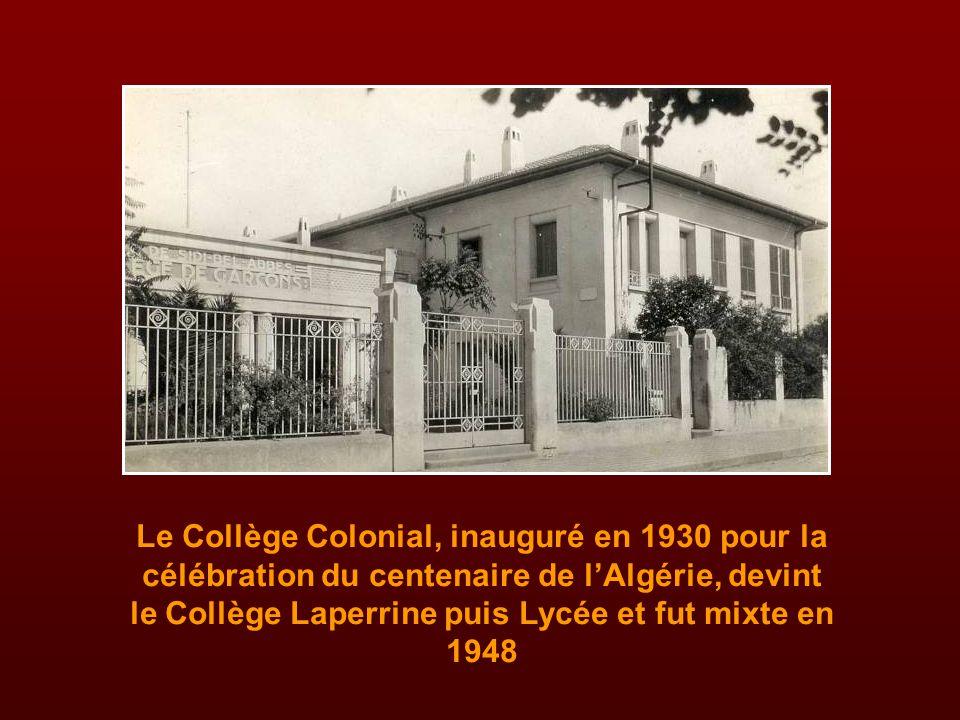 Le Collège Colonial, inauguré en 1930 pour la célébration du centenaire de l'Algérie, devint le Collège Laperrine puis Lycée et fut mixte en 1948