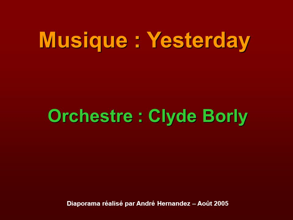 Musique : Yesterday Orchestre : Clyde Borly