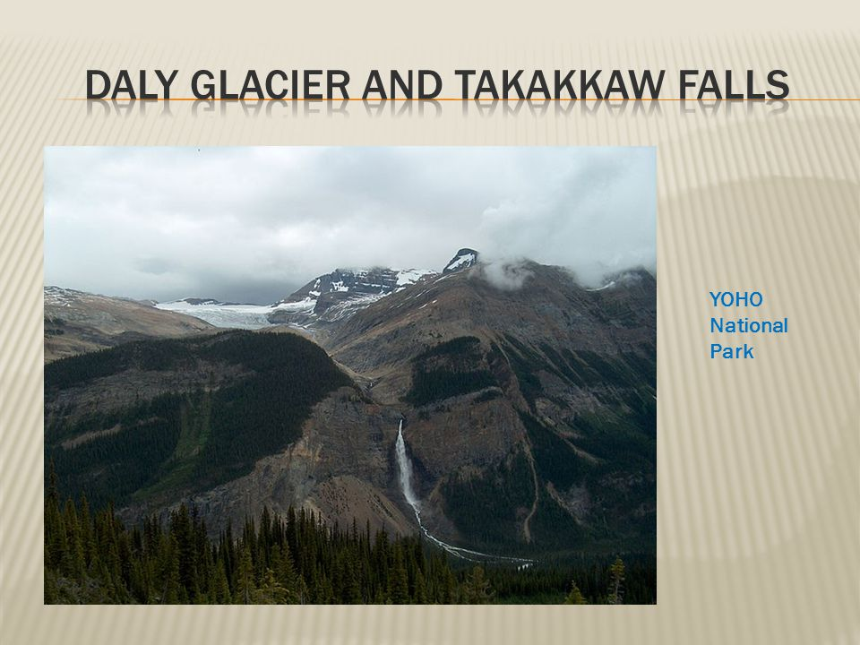 Daly Glacier and Takakkaw Falls