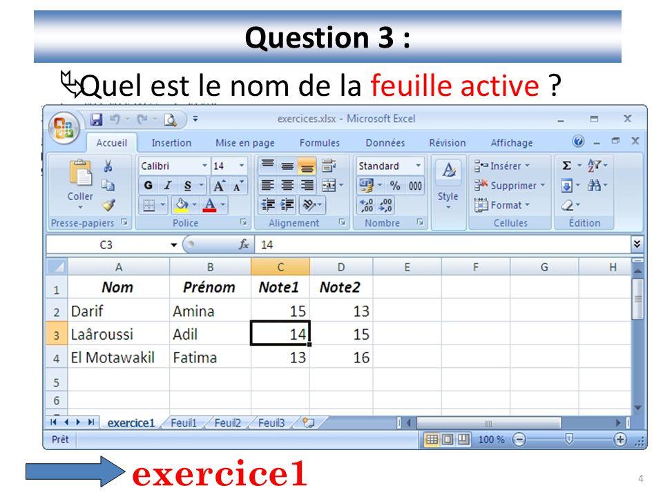 Question 3 : Quel est le nom de la feuille active exercice1