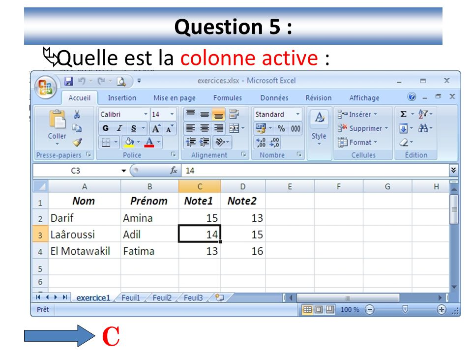 Question 5 : Quelle est la colonne active : C
