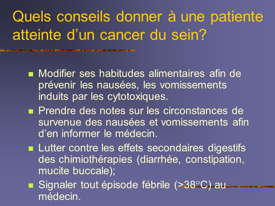 Quels conseils donner à une patiente atteinte d'un cancer du sein
