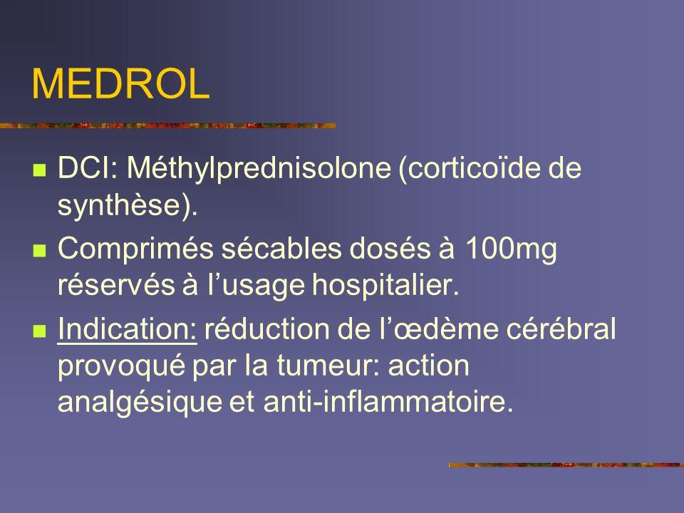 MEDROL DCI: Méthylprednisolone (corticoïde de synthèse).