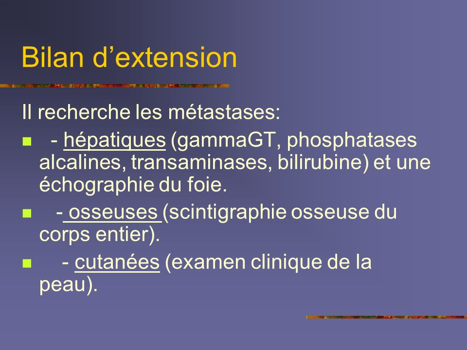 Bilan d'extension Il recherche les métastases: