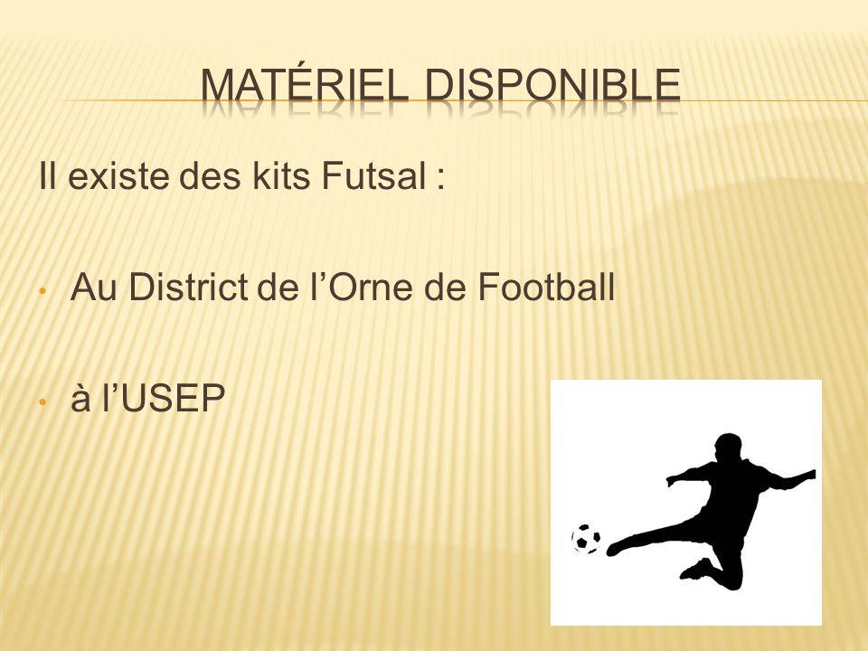 Matériel disponible Il existe des kits Futsal :