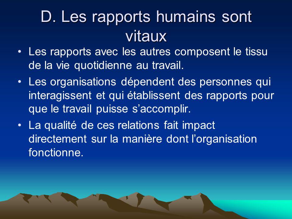 D. Les rapports humains sont vitaux