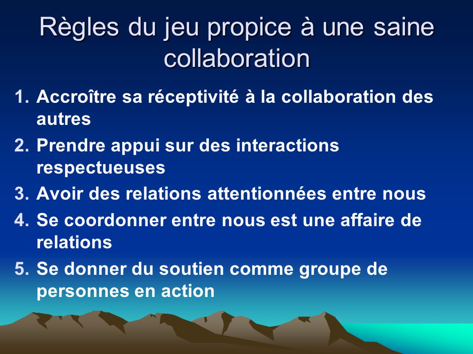 Règles du jeu propice à une saine collaboration