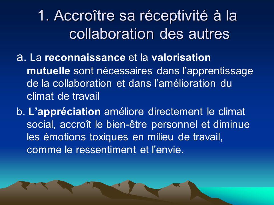 1. Accroître sa réceptivité à la collaboration des autres
