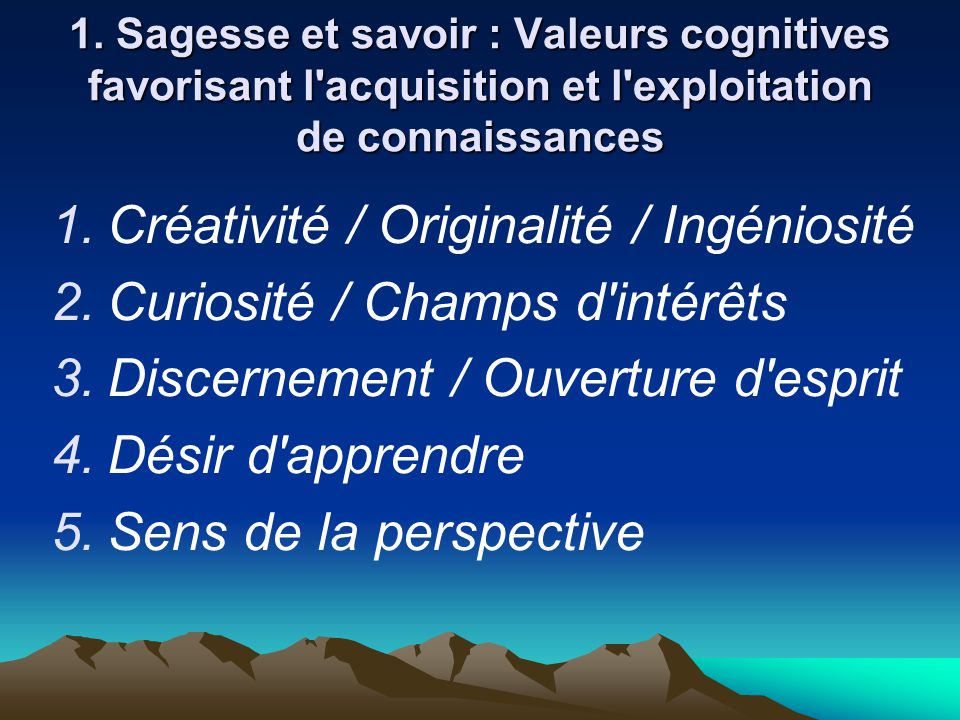 Créativité / Originalité / Ingéniosité Curiosité / Champs d intérêts