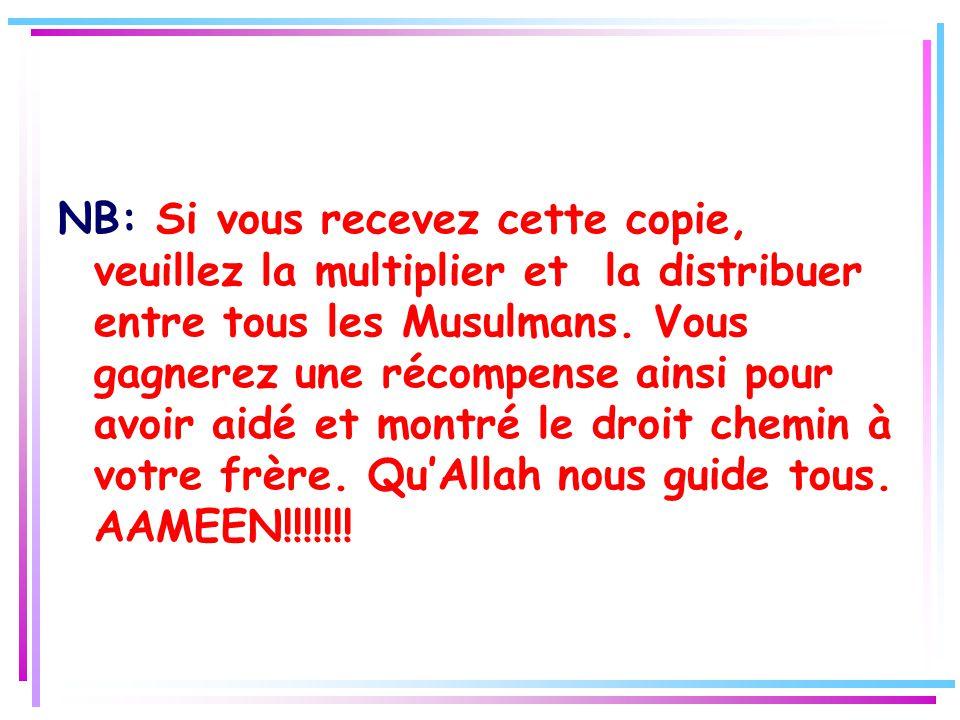 NB: Si vous recevez cette copie, veuillez la multiplier et la distribuer entre tous les Musulmans.