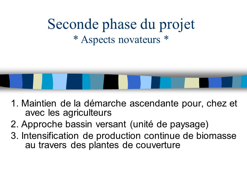 Seconde phase du projet * Aspects novateurs *
