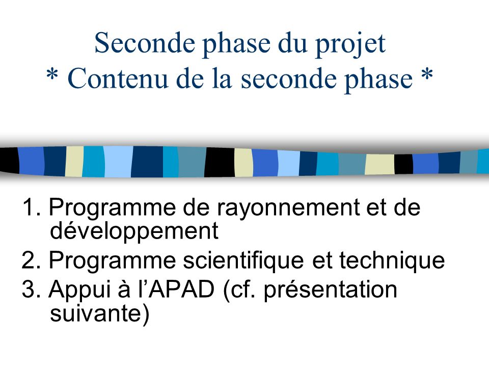 Seconde phase du projet * Contenu de la seconde phase *