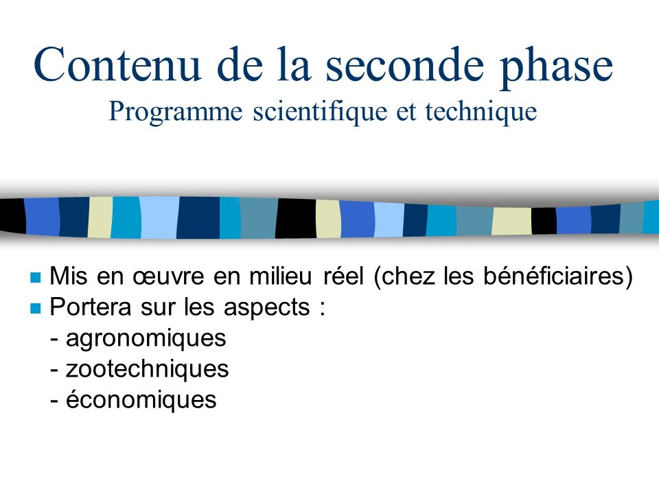 Contenu de la seconde phase Programme scientifique et technique