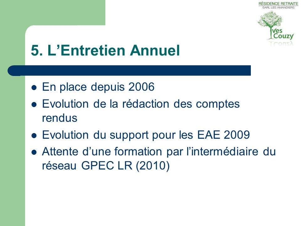 5. L'Entretien Annuel En place depuis 2006