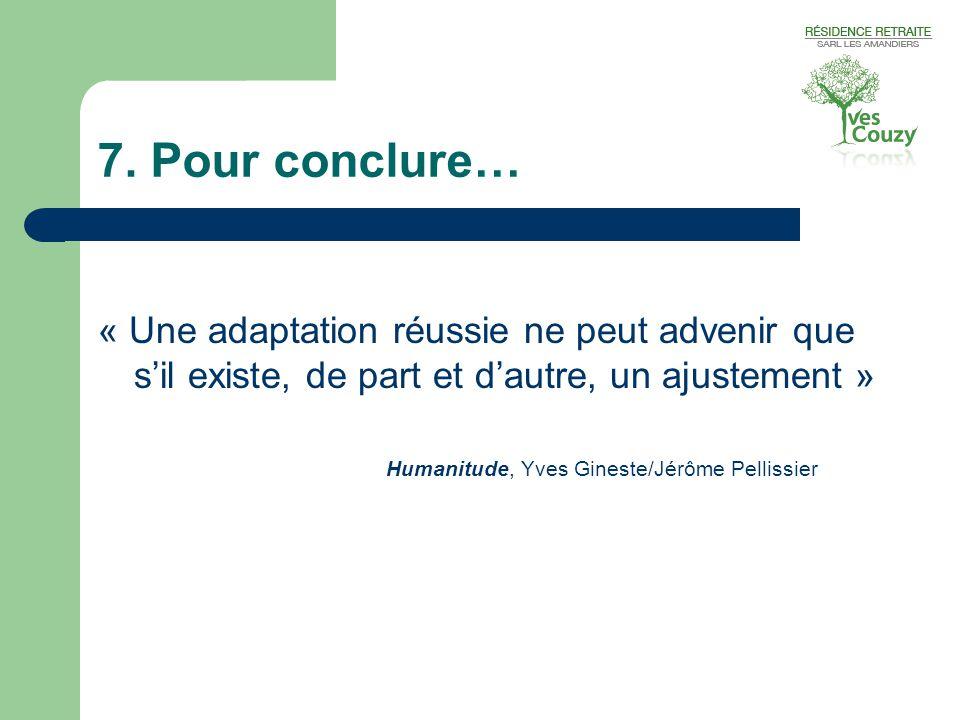 7. Pour conclure… « Une adaptation réussie ne peut advenir que s'il existe, de part et d'autre, un ajustement »