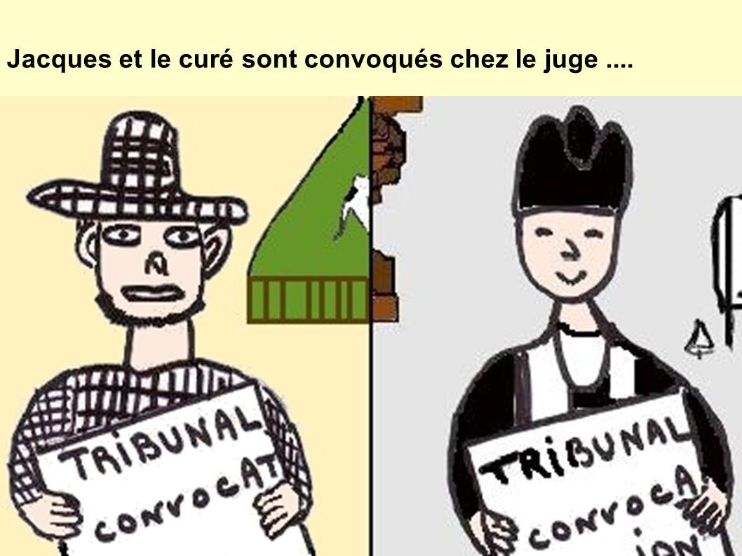 Jacques et le curé sont convoqués chez le juge ....