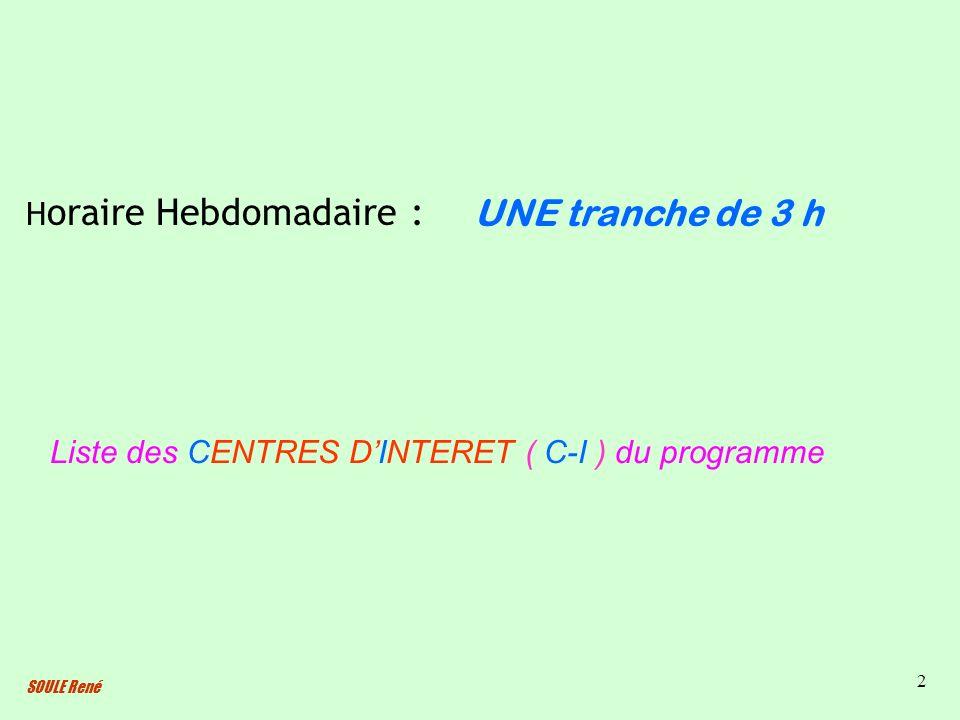 UNE tranche de 3 h Horaire Hebdomadaire :