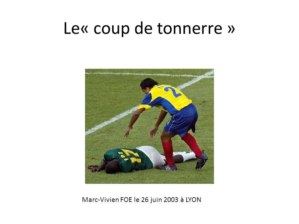 Le« coup de tonnerre » Marc-Vivien FOE le 26 juin 2003 à LYON