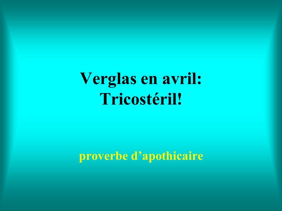 Verglas en avril: Tricostéril!