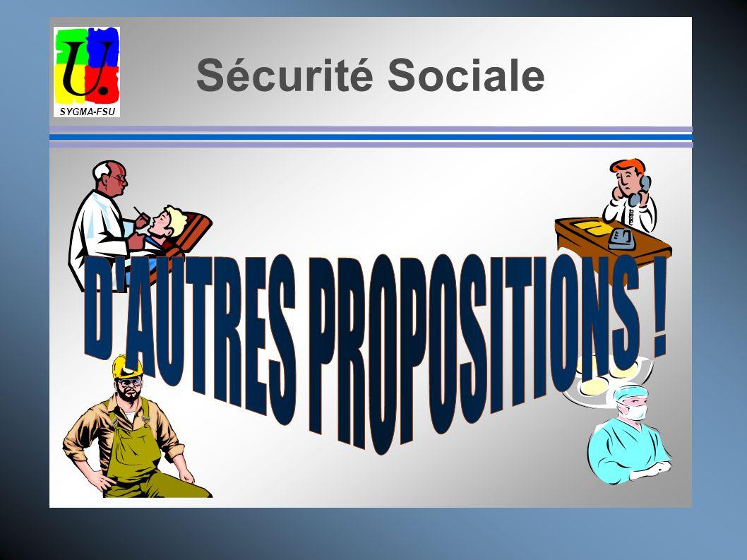 SYGMA-FSU Sécurité Sociale D AUTRES PROPOSITIONS !
