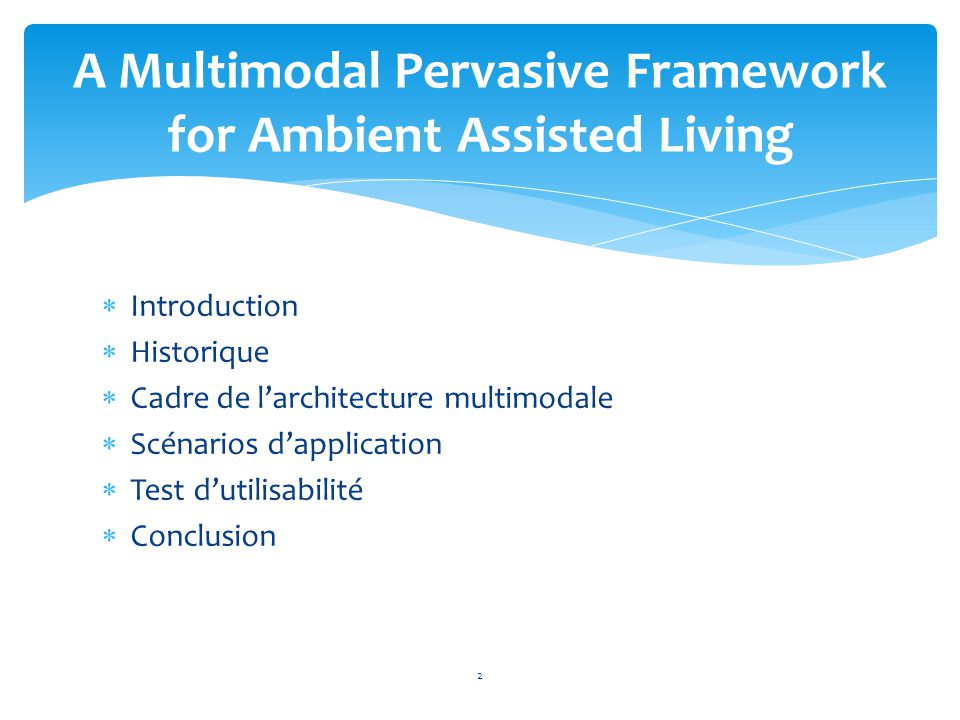 A Multimodal Pervasive Framework for Ambient Assisted Living