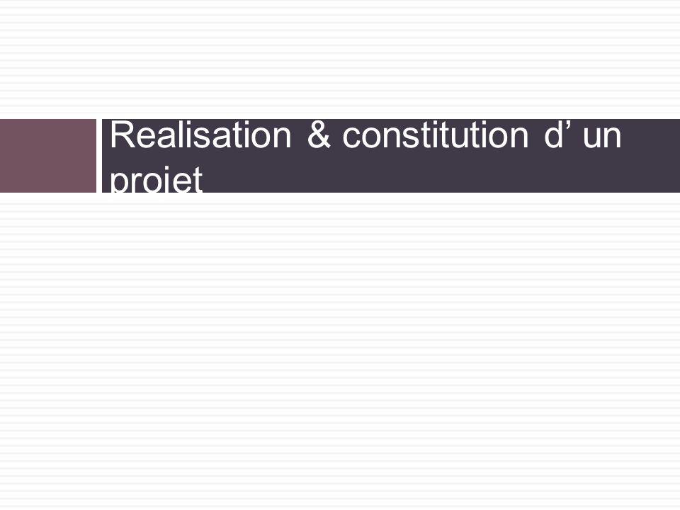 Realisation & constitution d' un projet