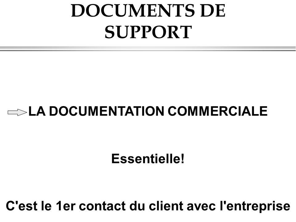 DOCUMENTS DE SUPPORT LA DOCUMENTATION COMMERCIALE Essentielle!
