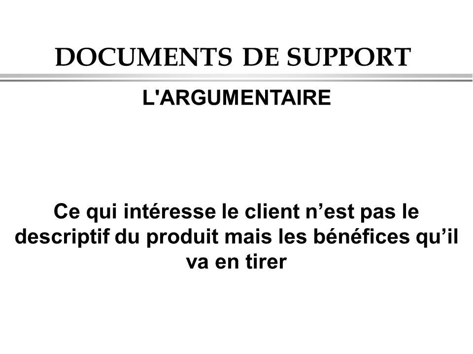 DOCUMENTS DE SUPPORT L ARGUMENTAIRE