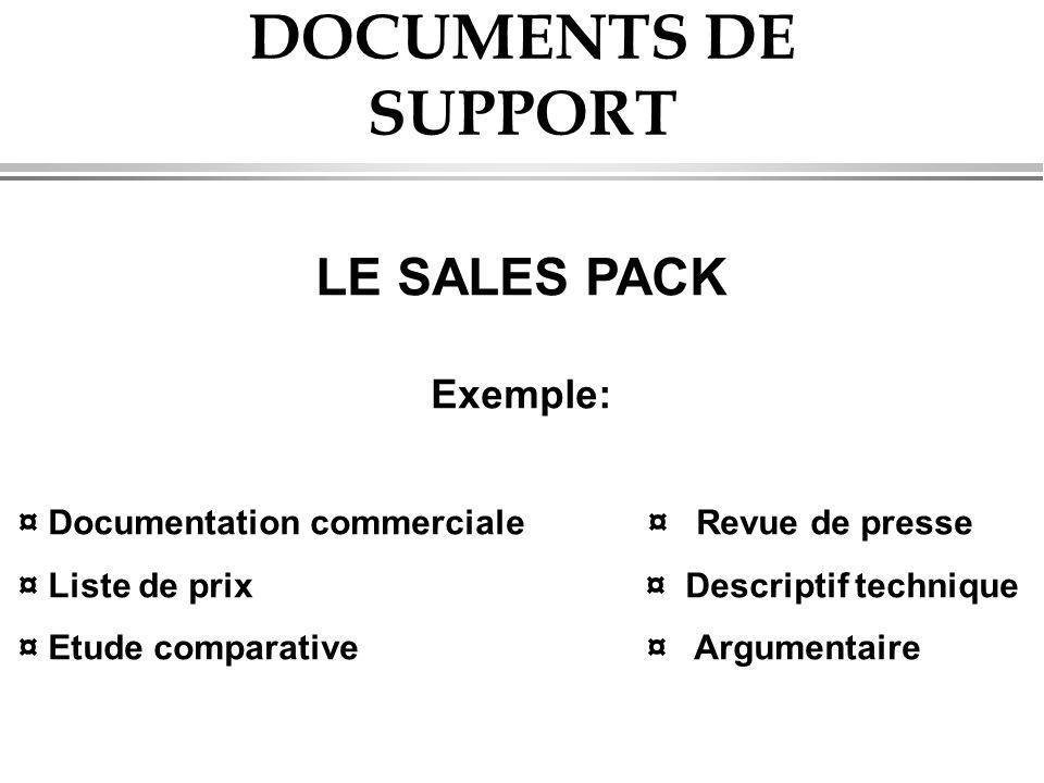 DOCUMENTS DE SUPPORT LE SALES PACK Exemple: