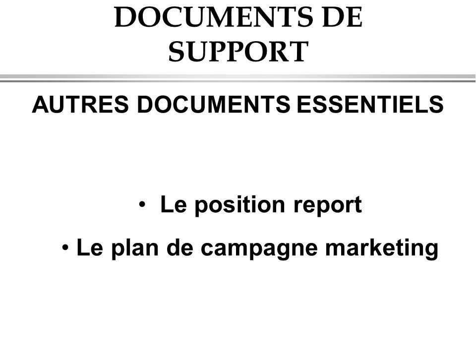 AUTRES DOCUMENTS ESSENTIELS Le plan de campagne marketing