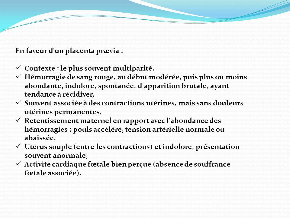En faveur d un placenta prævia :