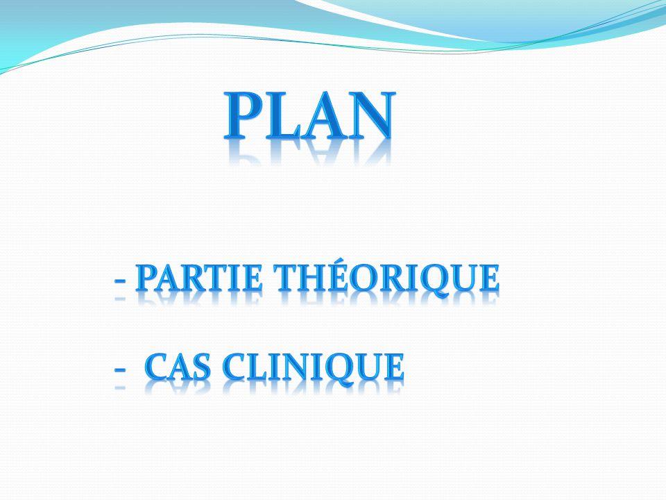Plan Partie théorique Cas clinique