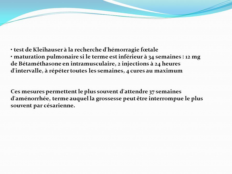 • test de Kleihauser à la recherche d hémorragie fœtale