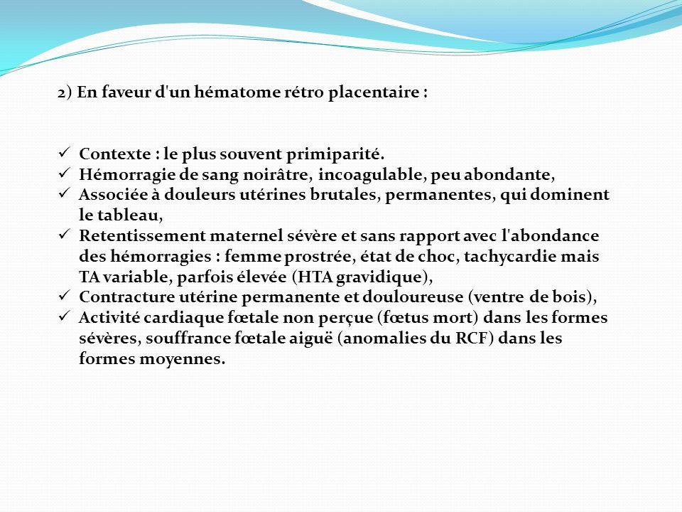 2) En faveur d un hématome rétro placentaire :