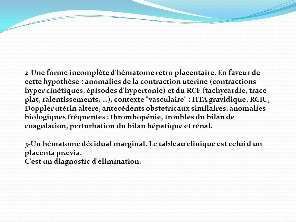 2-Une forme incomplète d hématome rétro placentaire