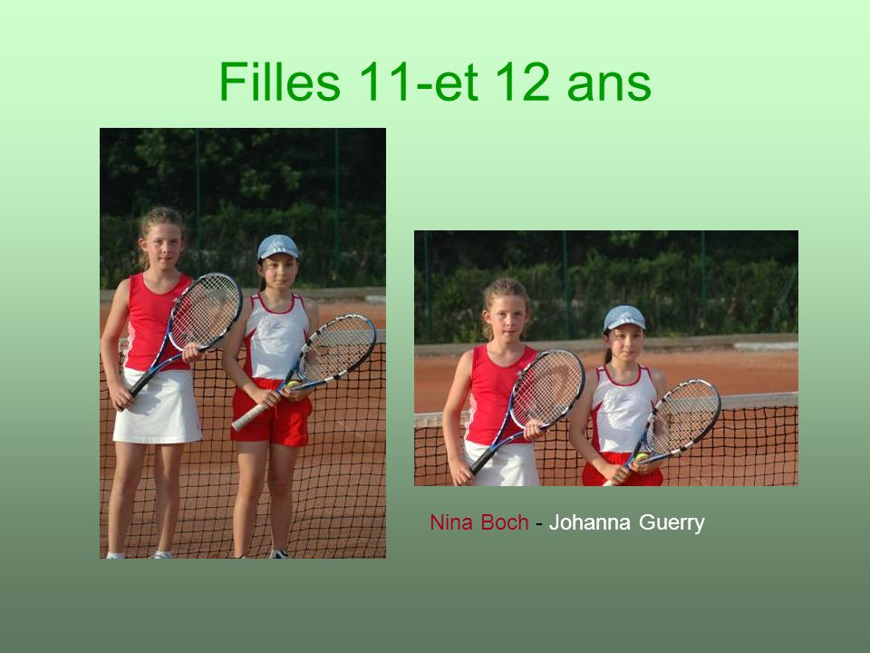 Filles 11-et 12 ans Nina Boch - Johanna Guerry
