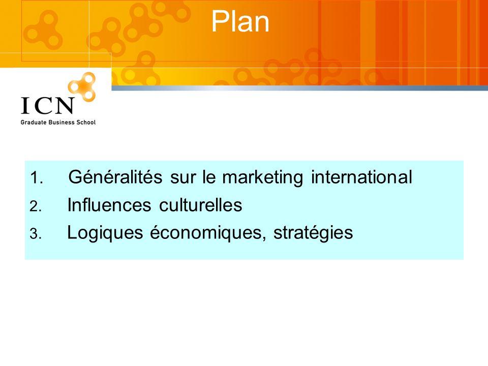 Plan Généralités sur le marketing international Influences culturelles
