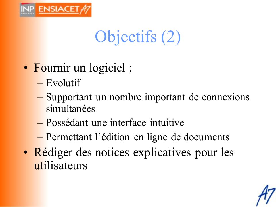 Objectifs (2) Fournir un logiciel :
