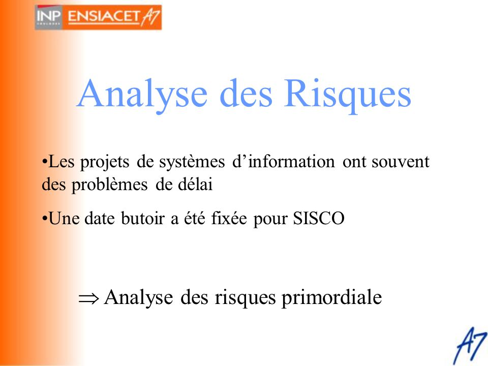 Analyse des Risques  Analyse des risques primordiale