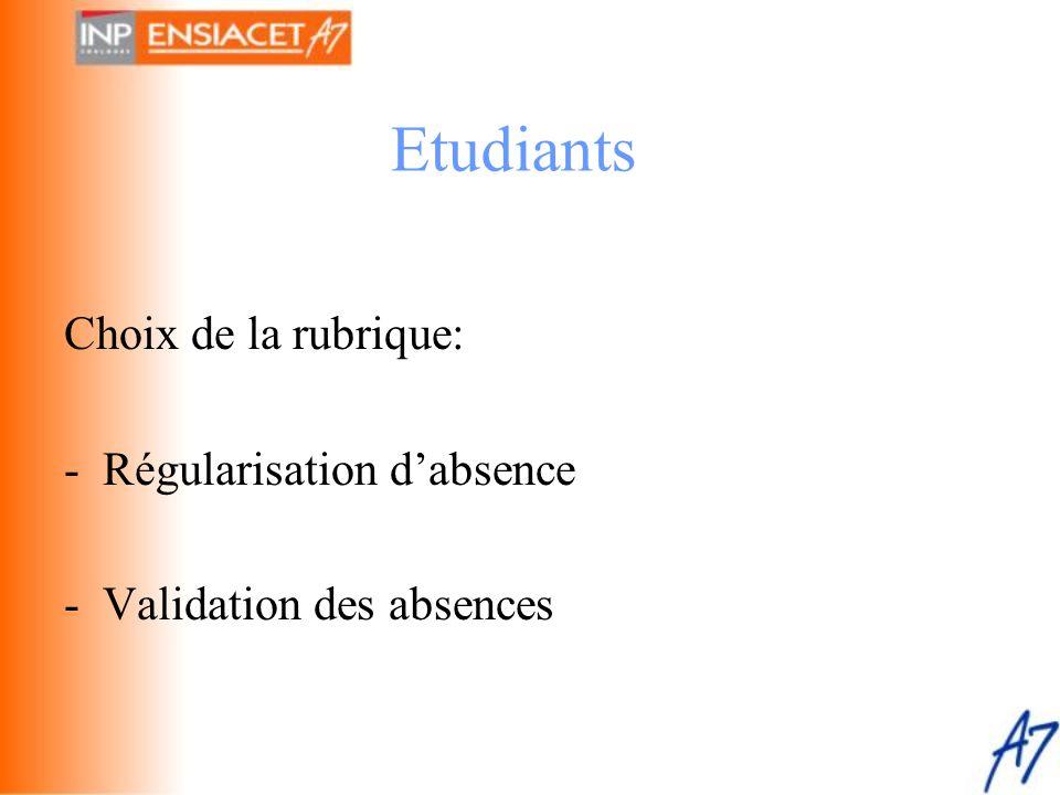 Etudiants Choix de la rubrique: - Régularisation d'absence