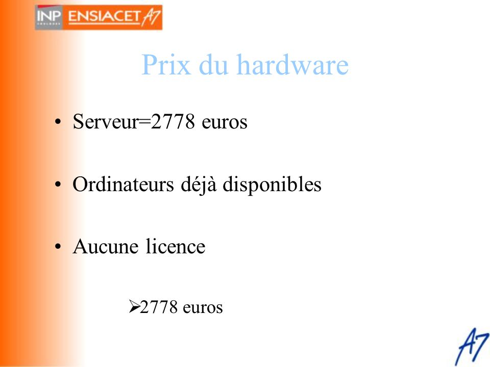 Prix du hardware Serveur=2778 euros Ordinateurs déjà disponibles