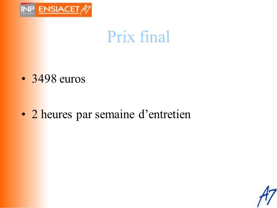 Prix final 3498 euros 2 heures par semaine d'entretien