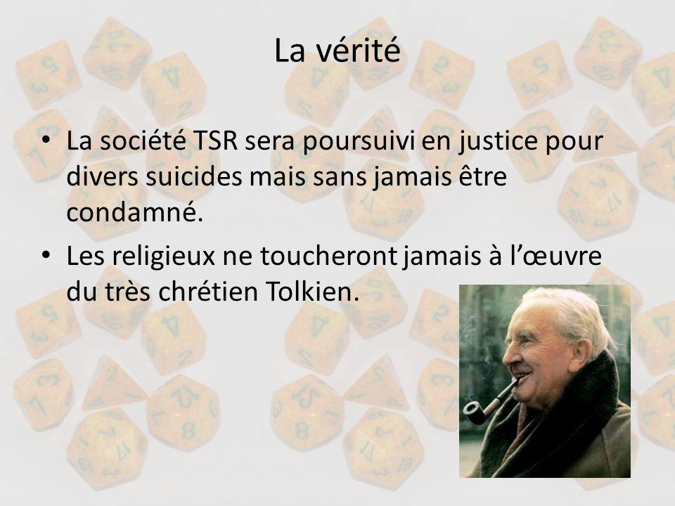 La vérité La société TSR sera poursuivi en justice pour divers suicides mais sans jamais être condamné.